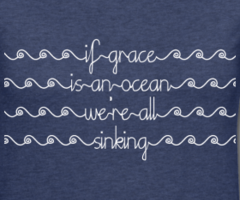 if-grace-is-an-ocean-we-re-all-sinking_design_thumb