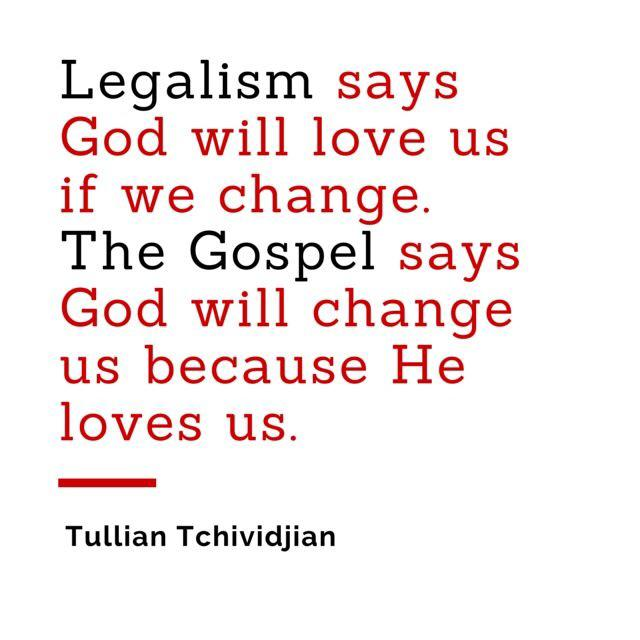 God will change us because he loves us Tullian