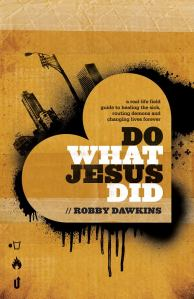 do what Jesus did robby dawkins