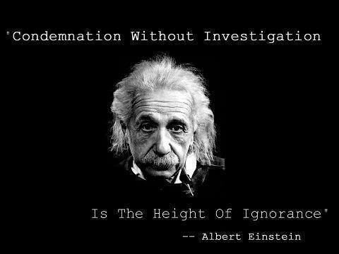 Condemnation without Investigation ignorance