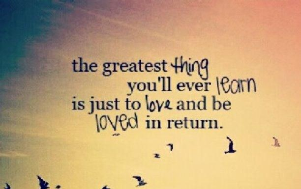 The-Greatest-Thing-You-ll-Ever-Learn-Is-Just-To-Love-And-Be-Loved-In-Return